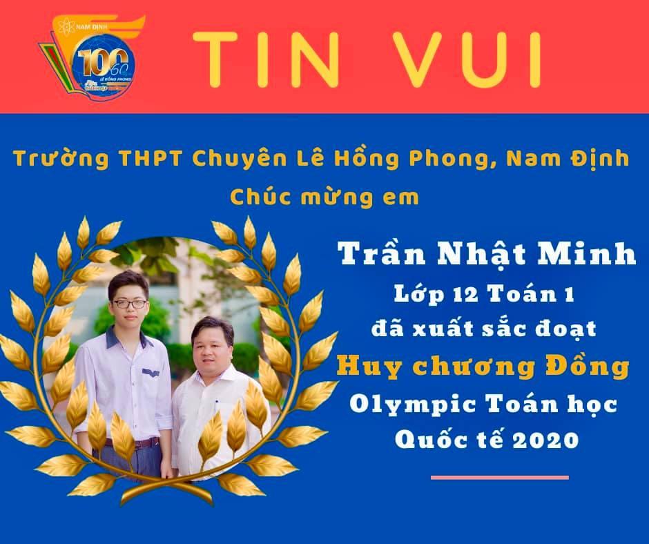 Học sinh Trần Nhật Minh - trường THPT chuyên Lê Hồng Phong, Nam Định đoạt huy chương Đồng tại Olympic Toán quốc tế 2020