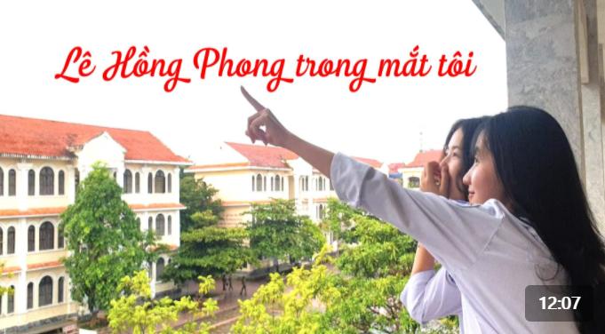 Lê Hồng Phong trong mắt tôi - Video do học sinh Lê Hồng Phong K101 thực hiện