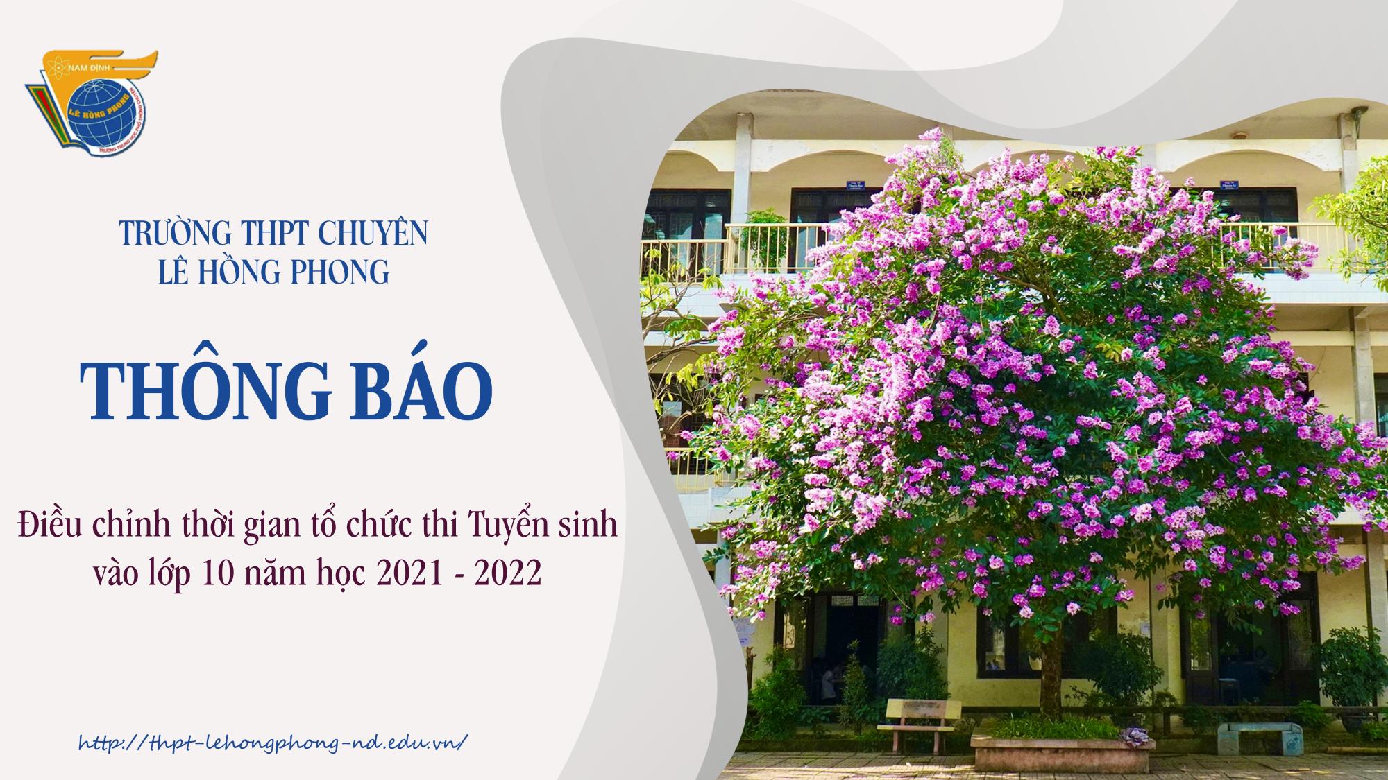 Điều chỉnh thời gian tổ chức thi Tuyển sinh vào lớp 10 trường THPT chuyên Lê Hồng Phong năm học 2021 - 2022