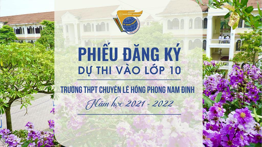 Phiếu đăng kí dự thi tuyển sinh vào lớp 10 trường THPT chuyên Lê Hồng Phong năm học 2021 - 2022