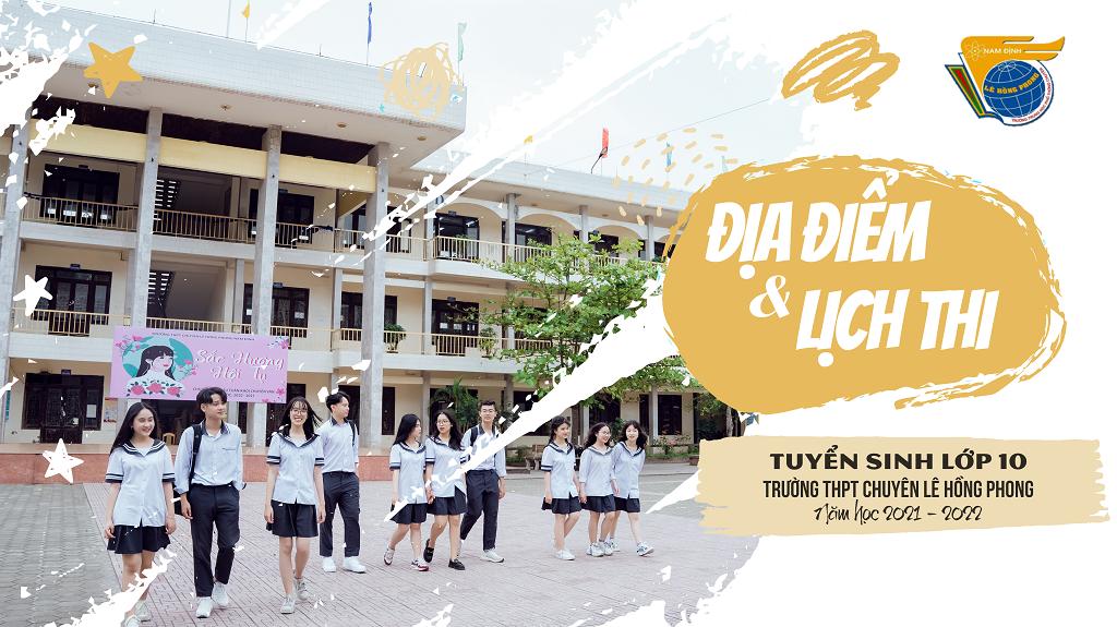 Địa điểm và lịch thi Tuyển sinh vào lớp 10 trường THPT chuyên Lê Hồng Phong năm học 2021 - 2022