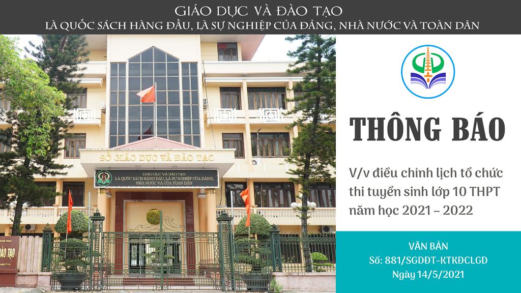 V/v điều chỉnh lịch tổ chức  thi tuyển sinh lớp 10 THPT  năm học 2021 – 2022