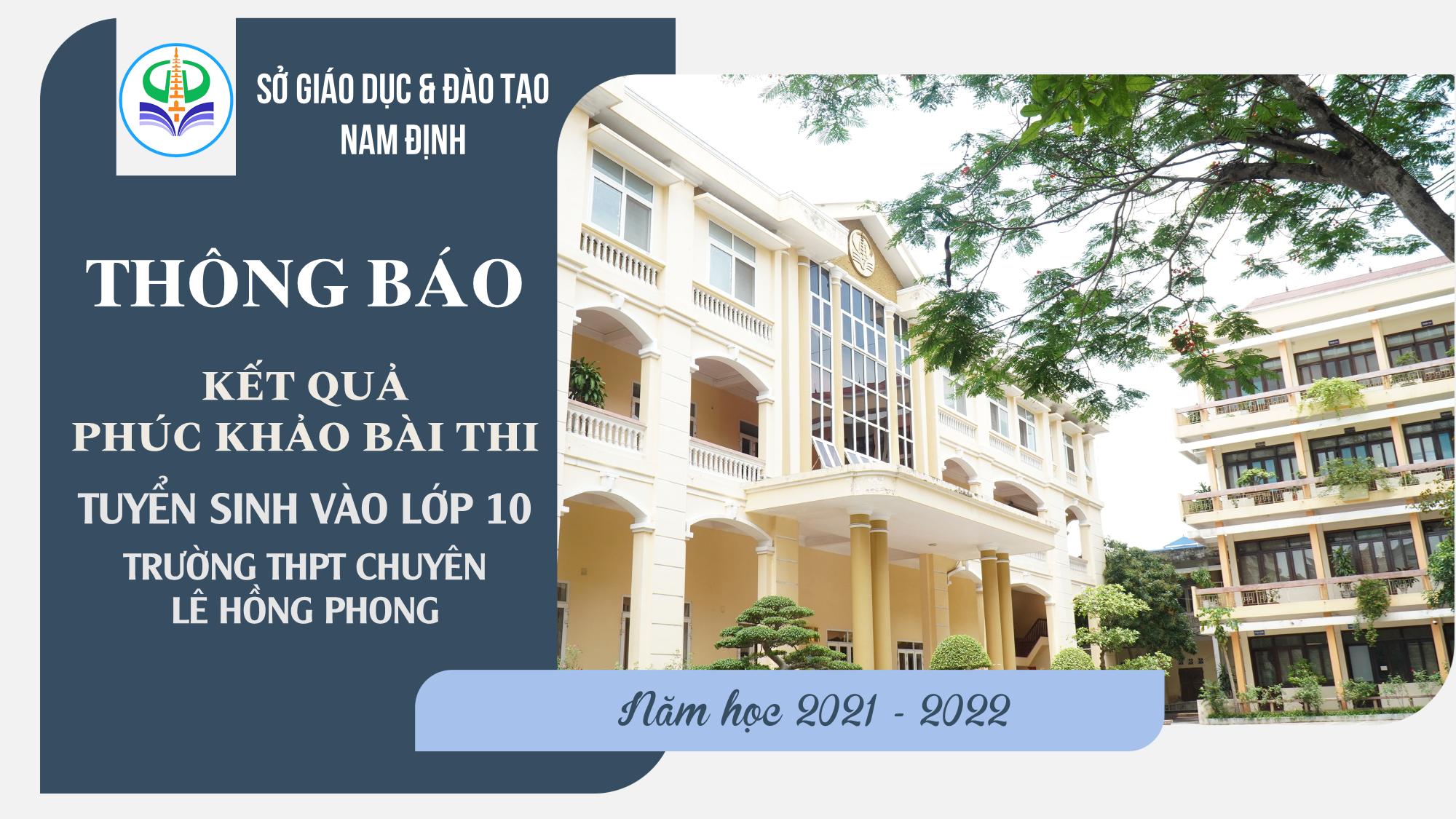 Kết quả phúc khảo bài thi tuyển sinh vào lớp 10 trường THPT chuyên Lê Hồng Phong năm học 2021 - 2022