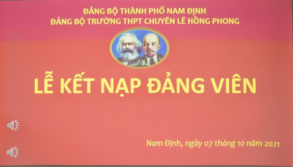 Lễ kết nạp Đảng viên và Lễ Công bố Quyết định công nhận đảng viên chính thức của Đảng bộ trường THPT chuyên Lê Hồng Phong